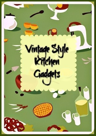 Vintage Style Kitchen Gadgets Make Unique Retro Gifts
