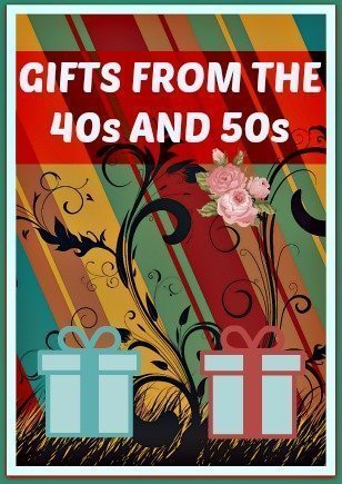 Gifts From The 40s And 50s